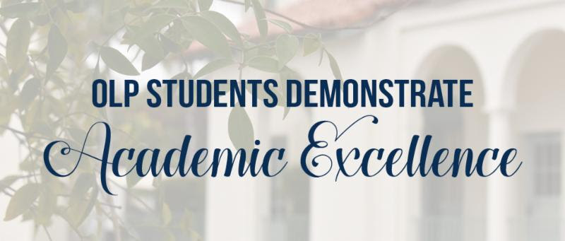 OLP Students Demonstrate Academic Excellence